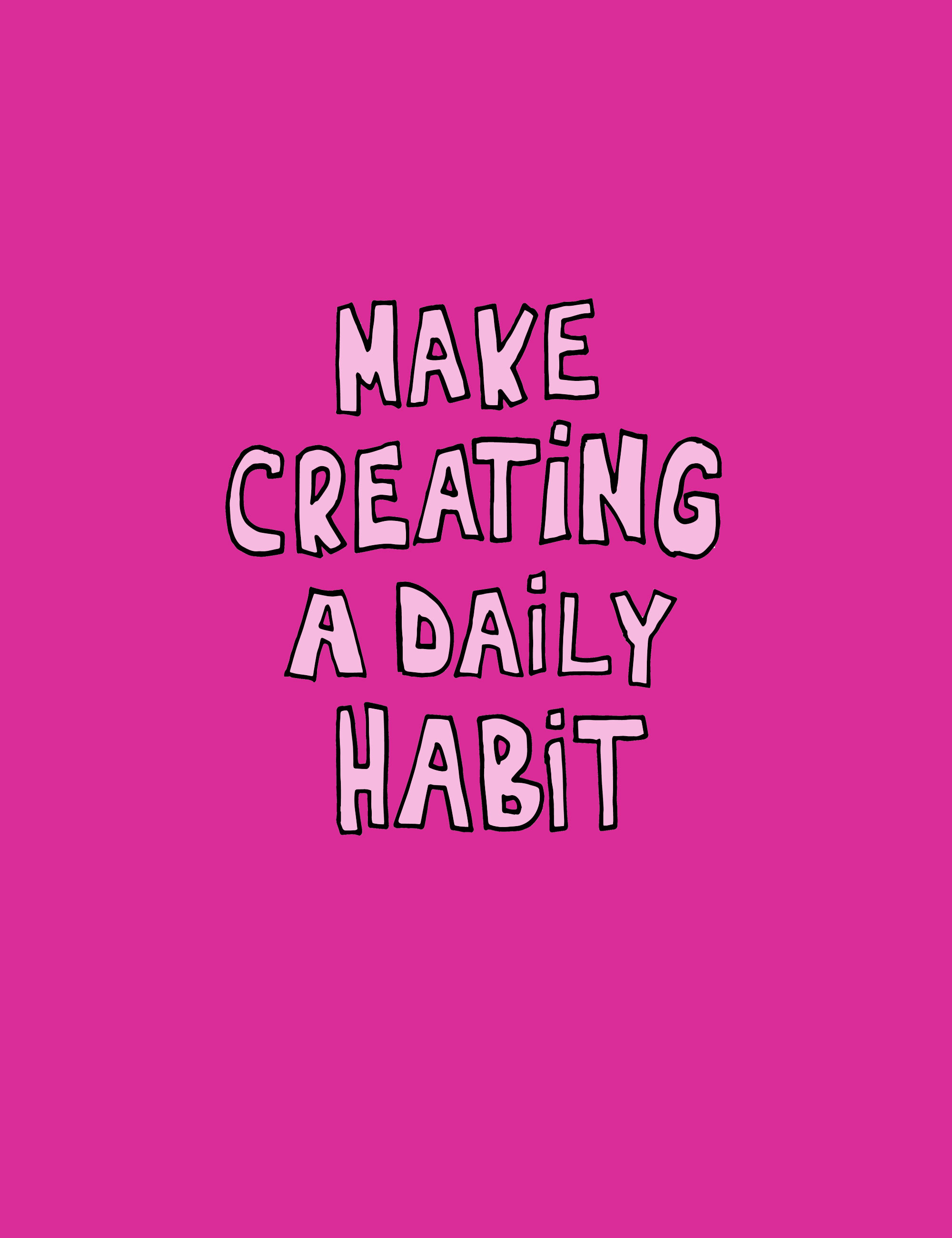Make Creating A Habit